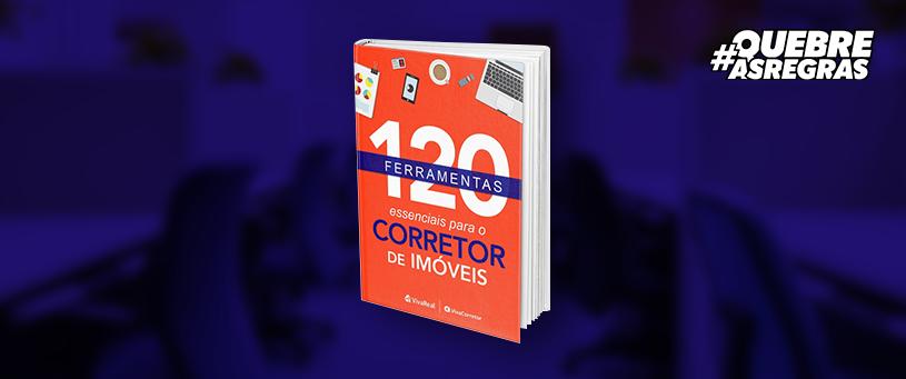 E-book: 120 ferramentas essenciais para o corretor de imóveis